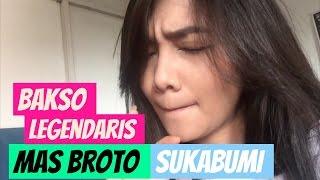Bakso Legendaris Mas Broto Sukabumi | Vlog #5