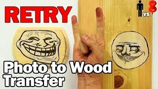 Retry: Photo To Wood Transfer - Man Vs. Pin #19.5
