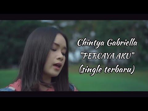 Percaya Aku - Chintya Gabriella (Single Terbaru)