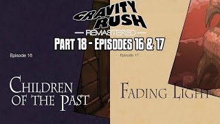 Gravity Rush Remastered English - Part 18: Episodes 16 & 17