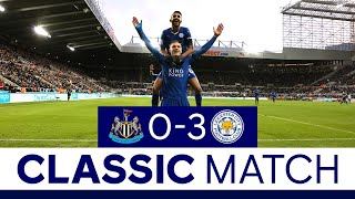 Vardy Equals Van Nistelrooy's Record In Win | Newcastle United 0 Leicester City 3 | Classic Matches