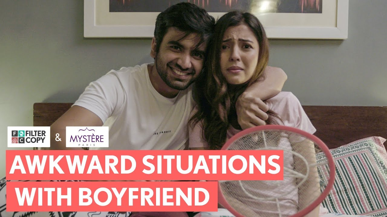 FilterCopy | When Your Boyfriend Puts You In Awkward Situations | Ft. Ayush Mehra and Barkha Singh