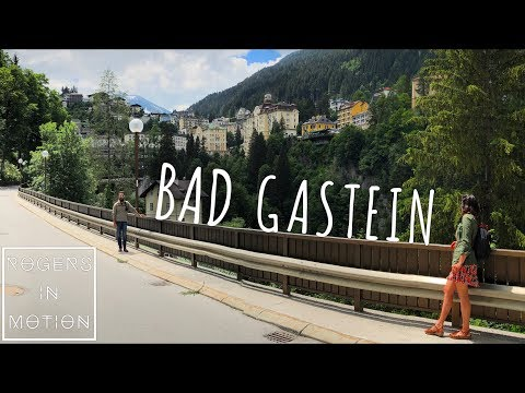 Bad Gastein...  A great little town in the mountains (Austria Travel Vlog)