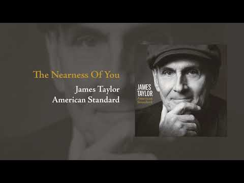 american-standard:-the-nearness-of-you-|-james-taylor
