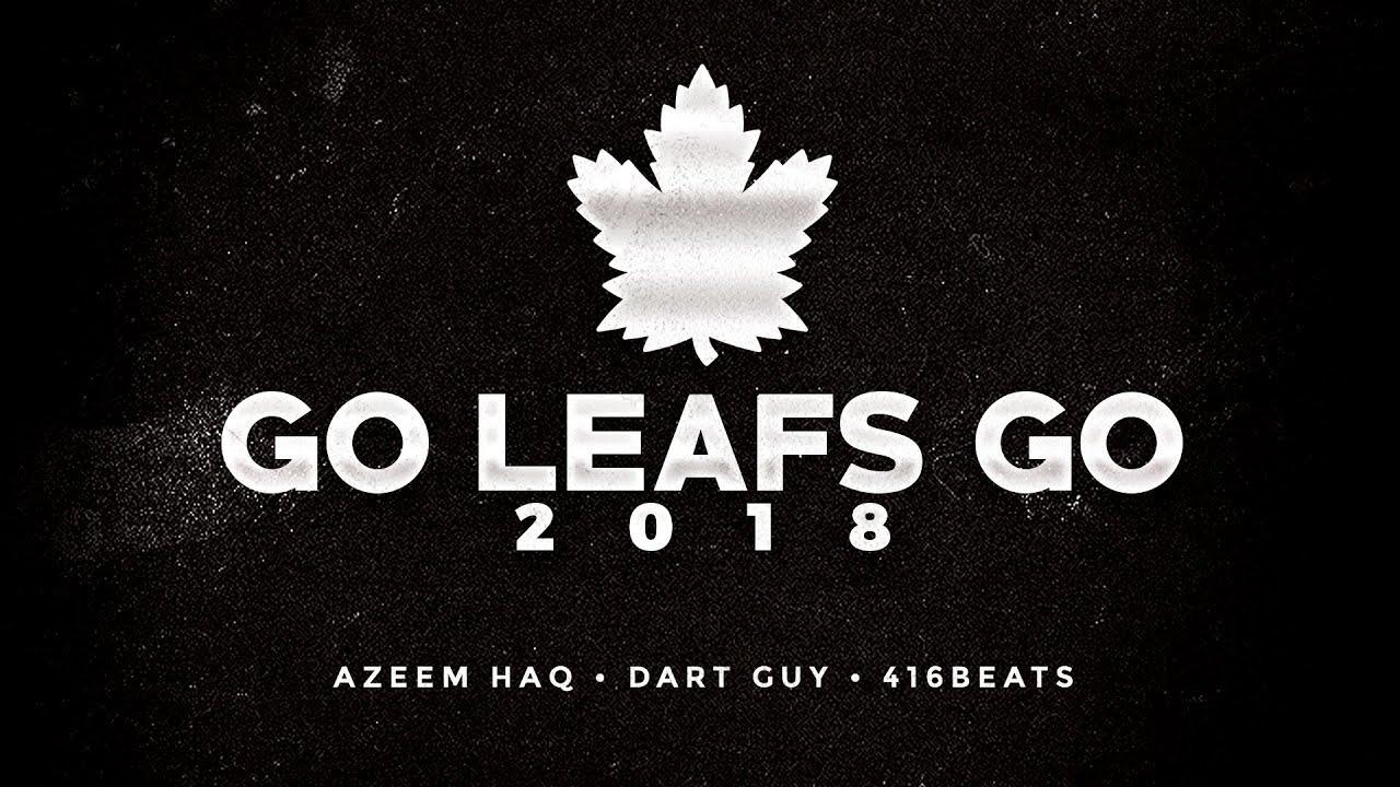 6ab558f514c GO LEAFS GO anthem 2018 - Azeem Haq
