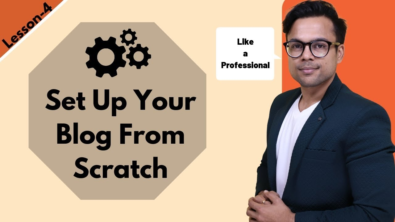 Lesson-4: Set up your blog like a professional blogger   Ankur Aggarwal