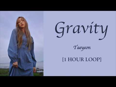Gravity - TAEYEON [1 HOUR LOOP]