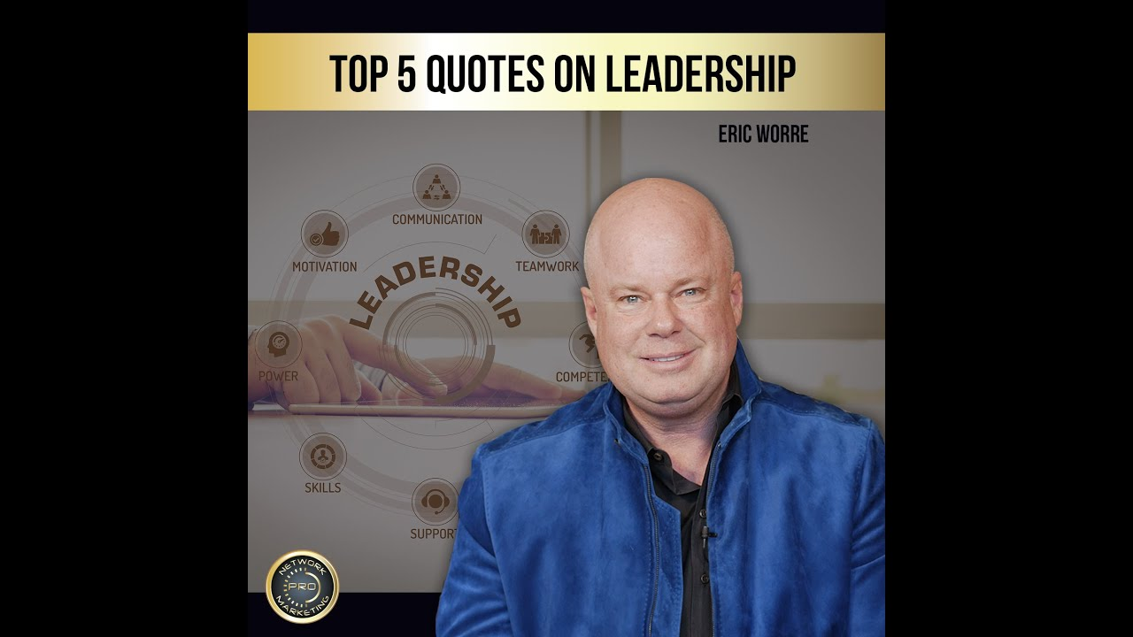 Eric Worre Quotes Prepossessing Top 5 Quotes On Leadershiperic Worre  Youtube
