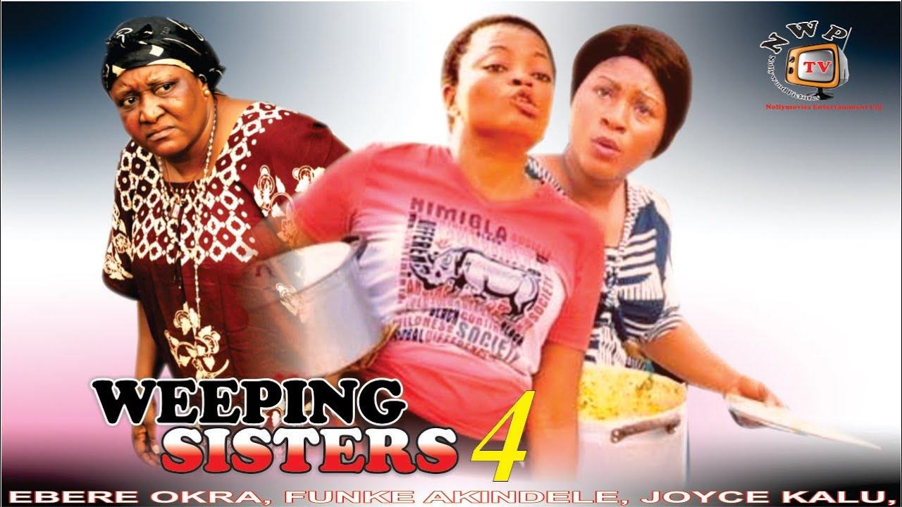Download Weeping Sister Season 4   - 2015 Latest Nigerian Nollywood  Movie
