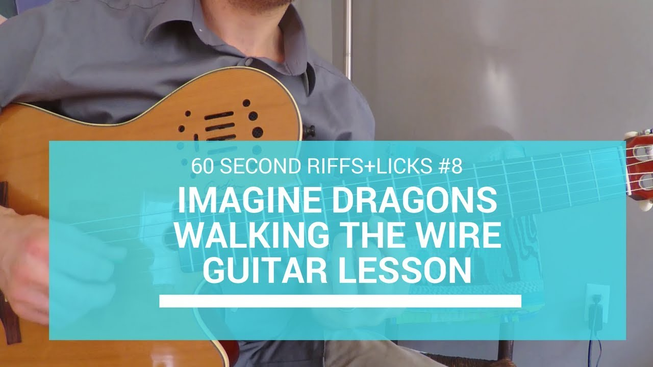60 Second Riffs+Licks #8 – Walking The Wire Imagine Dragons – Guitar ...