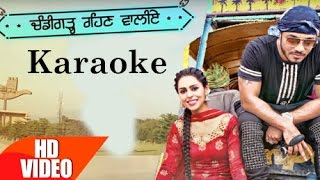 Download Hindi Video Songs - Chandigarh Rehn Waaliye Karaoke | Jenny Johal ft.Raftaar & Bunty Bains | Latest Punjabi Song