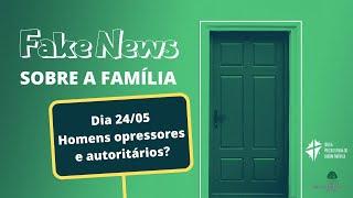 Culto 24/05 - Série: Fake News sobre a Família