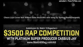 Chura Liya Cover feat Millind Gaba MusicMG new song by Spring Masti(Durgesh)