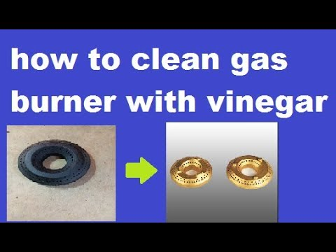 how to clean | gas burner with vinegar|