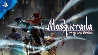 Masquerada: Songs and Shadows – Launch Trailer | PS4