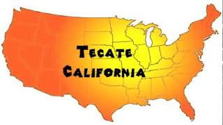 How to Say or Pronounce USA Cities — Tecate, California