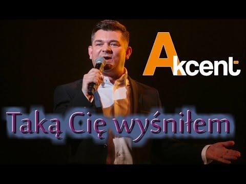 Akcent - Taką Cię Wyśniłem NOWOŚĆ