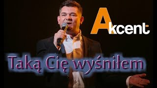 Download Akcent - Taką Cię Wyśniłem NOWOŚĆ Mp3 and Videos