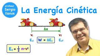 La Energía Cinética. Curso de Física - Clase 38