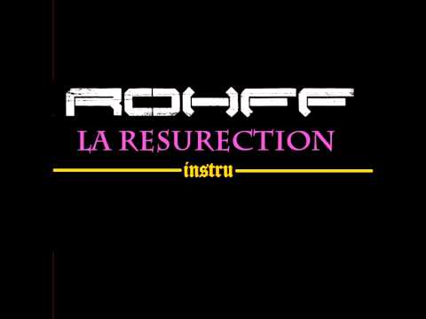 Rohff - La Resurection  INSTRU (la vrai)