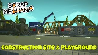 Construction Site & Playground - Scrap Mechanic Town Creations Gameplay - EP 180