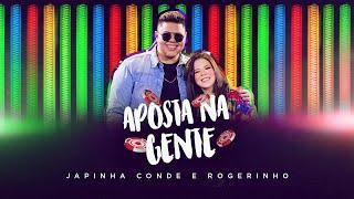 Japinha Conde, Conde Do Forró, Rogerinho - Aposta Na Gente | DVD Evidências (Video Oficial)