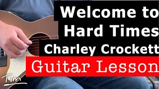 Charley Crockett Welcome to Hard Times Guitar Lesson, Chords, and Tutorial