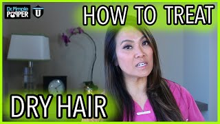 HOW TO TREAT DRY HAIR | WITH DR. SANDRA LEE