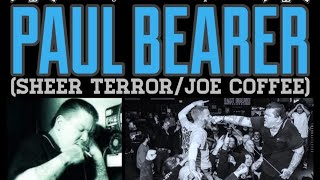 The NYHC Chronicles LIVE! Ep. #112 Paul Bearer (Sheer Terror / Joe Coffee)