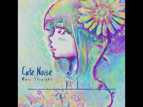 Cute Noise