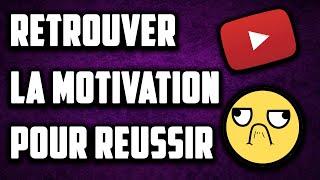 COMMENT RETROUVER LA MOTIVATION POUR RÉUSSIR SUR YOUTUBE ? TUTO YOUTUBE
