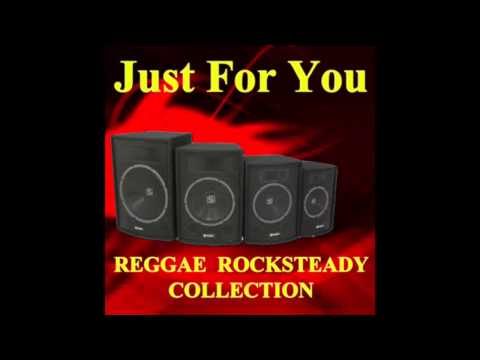 Just For You Reggae Rocksteady Collection Full Album