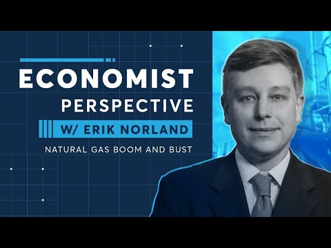 Economist Perspective: Natural Gas Boom And Bust