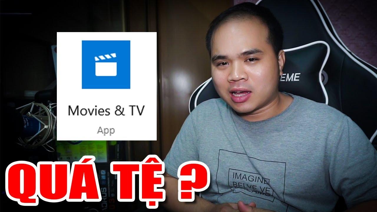 Phần mềm xem VIDEO mặc định trên WIN 10 có tệ như bạn nghĩ