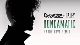 Gorillaz x Daley - Doncamatic (Harry Love Remix)