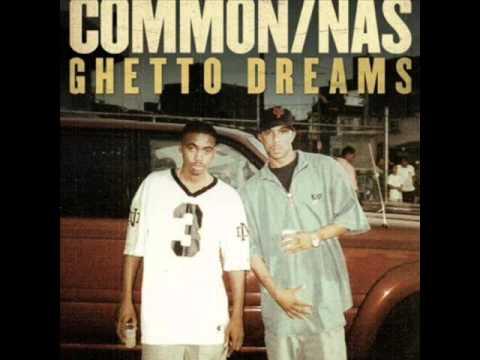 Common- Ghetto Dreams Ft Nas (Lyrics)