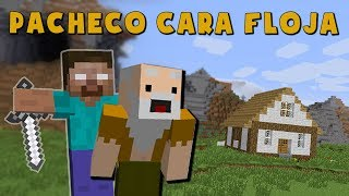 Pacheco cara Floja | MI NUEVO VECINO HEROBRINE!!