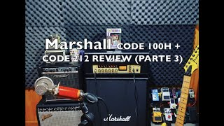 Marshall CODE 100H y CODE 212 REVIEW (PARTE 3)