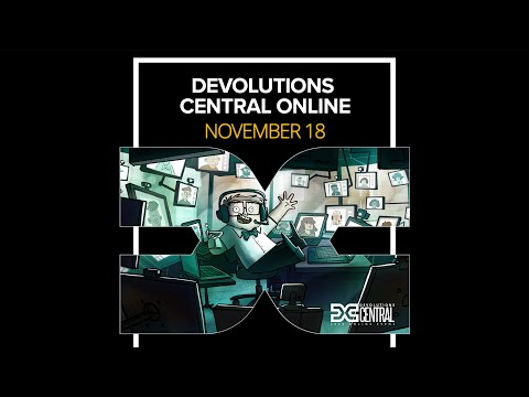 Devolutions Central Online - A FREE Online Event for IT Pros! - HQ31
