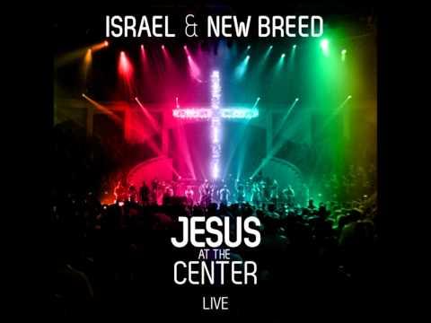 Israel \u0026 New Breed-Jesus The Same