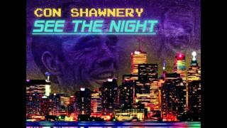 Con shawnery see the night