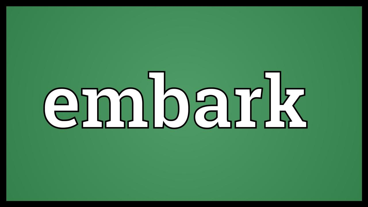 Embark Meaning