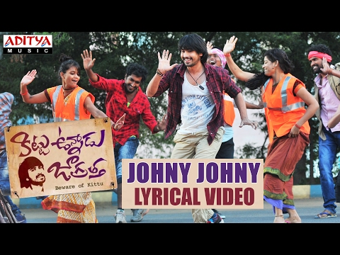 Johny Johny Song With English Lyrics | Kittu Unnadu Jagratha | Raj Tarun, Anu | Anup Rubens