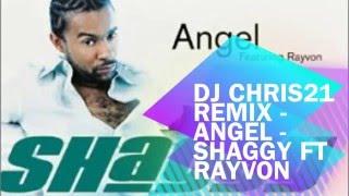 © DJ CHRIS 21 Remix 2016 - Angel - Shaggy ft Rayvon