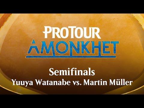 Pro Tour Amonkhet Semifinals: (22) Yuuya Watanabe vs. Martin Müller