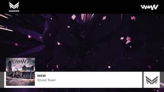 W&W   Ghost Town