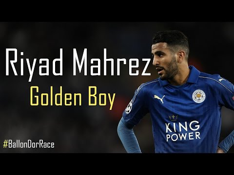 Riyad Mahrez ● Golden Boy ● EPIC Skills and Goals Show ● 2016/2017 ● Leicester City  #BallonDorRace