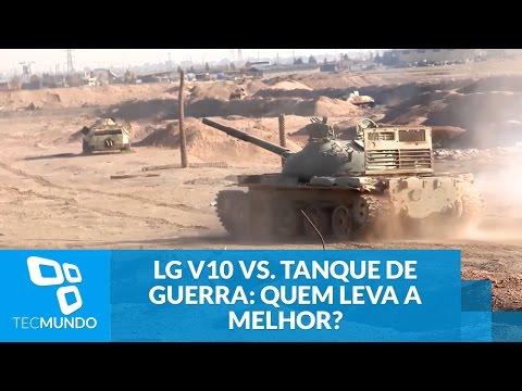 LG V10 Vs. Tanque De Guerra: Quem Leva A Melhor?