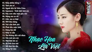 Nhạc Hoa Lời Việt Hay Chấn Động Con Tim - Những Bài Nhạc Hoa Thời 8X 9X Còn Mãi Với Thời Gian