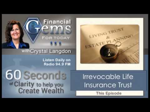 Today's Financial Gem: Irrevocable Life Insurance Trust